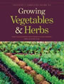 Tauton's Complete Guide to Growing Vegetables and Herbs